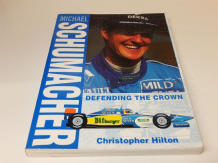 MICHAEL SCHUMACHER Defending The Crown (Hilton 1995)